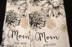 NEW! TWO black /white flowered Mom est.2020 towels