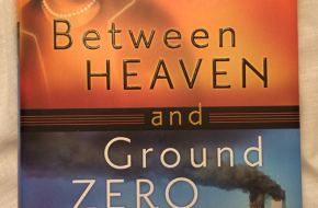 Between Heaven and Ground Zero: One Woman's Struggle for Survival & Faith in the Ashes of 9/11 by Leslie Haskin